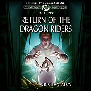 Return of the Dragon Riders: Book Two of the Dragon Stone Saga | [Kristian Alva]