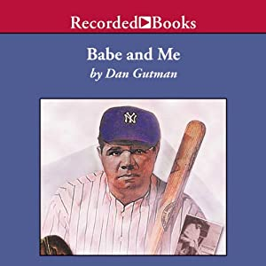 Babe & Me: A Baseball Card Adventure | [Dan Gutman]