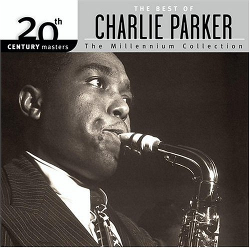 Charlie Parker - 20th Century Masters - The Millennium Collection: The Best of Charlie Parker - Zortam Music