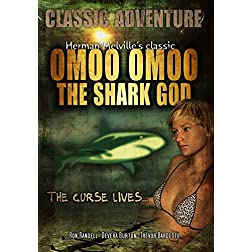 Omoo Omoo The Shark God: Classic Herman Melville Movie