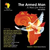 The Armed Man - A Mass for Peaceby Robert Childs