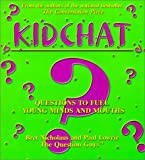 Kidchat: Questions to Fuel Young Minds and Mouths