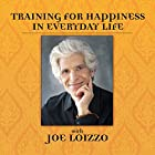 Training for Happiness in Everyday Life Rede von Joseph Loizzo Gesprochen von: Joseph Loizzo
