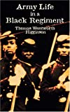 Army Life in a Black Regiment (Dover Value Editions)