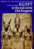 Egypt to the End of the Old Kingdom (Library of Early Civilizations) (0500290016) by Aldred, Cyril