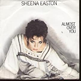 Almost Over You Sheena Easton