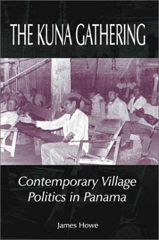 The Kuna Gathering: Contemporary Village Politics in Panama
