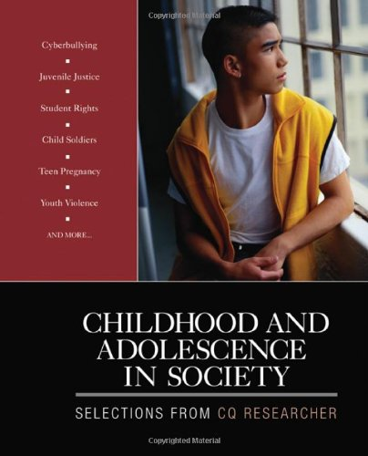Childhood and Adolescence in Society: Selections From CQ...