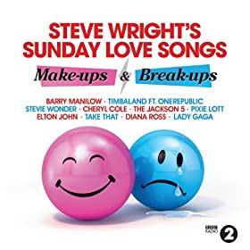 Steve Wright's Sunday Love Songs... Make-Ups And Break-Ups