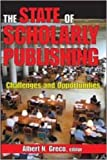 img - for The State of Scholarly Publishing: Challenges and Opportunities book / textbook / text book
