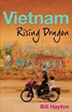 img - for Vietnam: Rising Dragon by Hayton. Bill ( 2011 ) Paperback book / textbook / text book