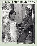 img - for Helen Levitt: Mexico City book / textbook / text book
