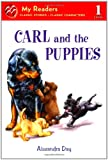 Alexandra Day Carl and the Puppies (My Readers - Level 1 (Quality))
