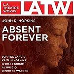 Absent Forever | John R. Hopkins