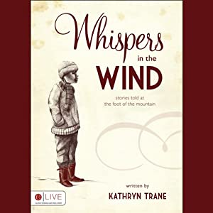 Whispers in the Wind: Stories Told at the Foot of the Mountain | [Kathryn Trane]
