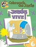 img - for Jesus Vive: Libro Para Pintar, Crear y Conocer A Dios (Coloreando Con Jesus (Numbered)) (Spanish Edition) book / textbook / text book