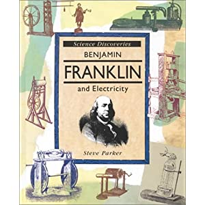 Benjamin Franklin and Electricity (Science Discoveries)