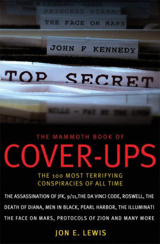 MAMMOTH BOOK OF COVER-UPS 100 MOST TERRIFYING By Jon E. Lewis Excellent  - $24.75