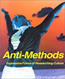 img - for Anti-Methods : Expressive Forms of Researching Culture book / textbook / text book
