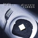 Songtexte von Dwight Ashley - Discrete Carbon