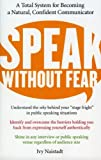 img - for Speak Without Fear: A Total System for Becoming a Natural, Confident Communicator book / textbook / text book