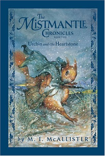 Mistmantle Chronicles Book Two, The: Urchin and the Heartstone, M.i. Mcallister