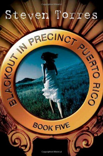 Blackout in Precinct Puerto Rico: Book Five (Luis Gonzalo Novels) by Steven Torres (2010-05-03)