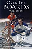 Over the Boards: The Ron Ellis Story