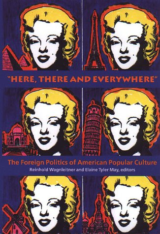 'Here, There and Everywhere': The Foreign Politics of American Popular Culture