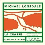 echange, troc Guy de Maupassant, Ernst Junger, Alphonse Daudet, Ivan Tourgueniev - La Chasse (CD audio)