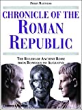 img - for Chronicle of the Roman Republic: The Rulers of Ancient Rome From Romulus to Augustus book / textbook / text book