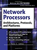 img - for Network Processors : Architectures, Protocols and Platforms (Telecom Engineering) 1st edition by Lekkas, Panos (2003) Hardcover book / textbook / text book