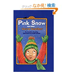 Pink Snow and Other Weird Weather (All Aboard Reading Level 2)