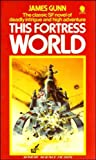 This Fortress World (Sphere science fiction) (0722141459) by JAMES E. GUNN