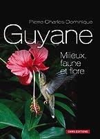 La Guyane : Milieux, faune et flore