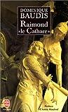 echange, troc Dominique Baudis - Raimond « le Cathare »