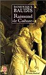 Raimond« le Cathare » par Baudis