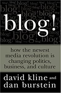 "Cover of ""Blog!: How the Newest Media Rev..."