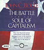 The Battle for the Soul of Capitalism: How the Financial System Undermined Social Ideals, Damaged Trust in the Markets, Robbed Investors of Trillions - and What to Do About It