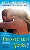 Unexpectedly Yours: A Forever Love Story (InterMix)