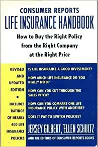 Cool Consumer Reports Life Insurance Handbook How To Buy The Right Policy From Th