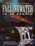 Fallingwater in 3D Studio (1566900514) by Sanchez, Laura