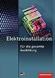 Fachwissen Elektroinstallation: Elektroinstallation für die gesamte Ausbildung: Schülerband, 4. Auflage, 2014