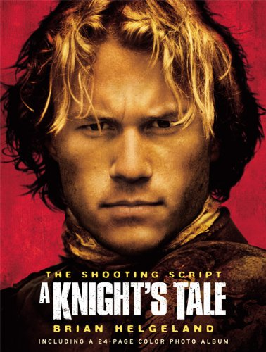 A Knight's Tale: The Shooting Script (Newmarket Shooting Script)