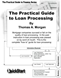 The Practical Guide to Loan Processing (Practical Guide to Finance )