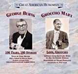 img - for Great American Humorists: George Burns: 100 Years, 100 Stories & Groucho Marx: Love, Groucho (Spoken Word Humor Series) book / textbook / text book