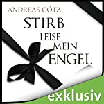 Stirb leise, mein Engel | Andreas Götz