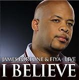 51PEXeUGeBL. SL160  I Believe James Fortune & FIYA, Zacardi Cortez & Shawn McLemore