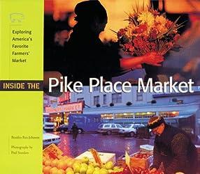 Inside the Pike Place Market: Exploring America's Favorite Farmer's Market