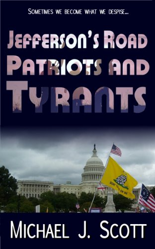 E-book - Jefferson's Road: Patriots and Tyrants by Michael J. Scott